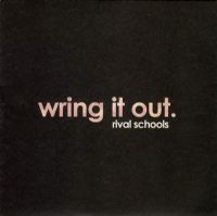 Rival Schools ‎– Wring It Out RSD 2011